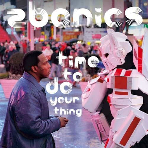 Zbonics - Time To Do Your Thing (2013)