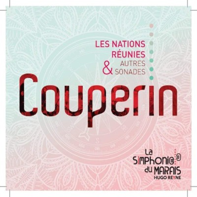 Francois Couperin / Hugo Reyne - Les Nations Reunies & Autres Sonade (Edice 2018)