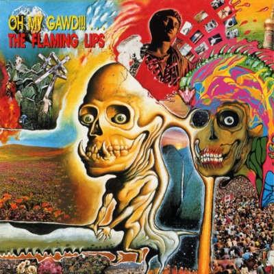 Flaming Lips - Oh My Gawd!!!... The Flaming Lips (Reedice 2018) - Vinyl