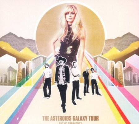 Asteroids Galaxy Tour - Out of Frequency (2013)