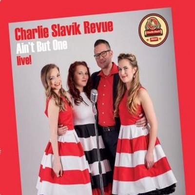 Charlie Slavík Revue - Ain't But One (Digipack, 2018)