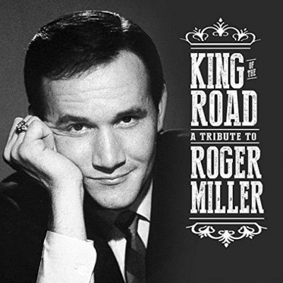 Roger Miller =Tribute= - King Of The Road: A Tribute To Roger Miller (2018)