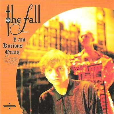 Fall - I Am Kurious Oranj (Edice 2011)