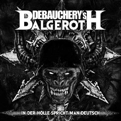 Debauchery's Balgeroth Vs. Debauchery - In Der Hölle Spricht Man Deutsch (3CD Digipack, 2018)