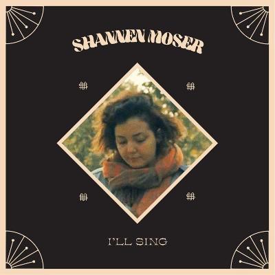 Shannen Moser - I'll Sing (2018)
