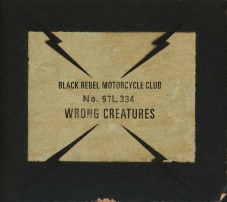 Black Rebel Motorcycle Club - Wrong Creatures (2018)