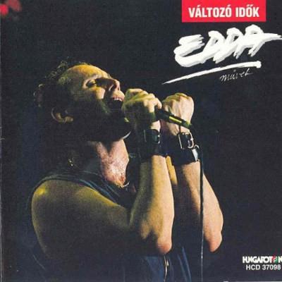 Edda Muvek - Változó Idok (Edice 2000)