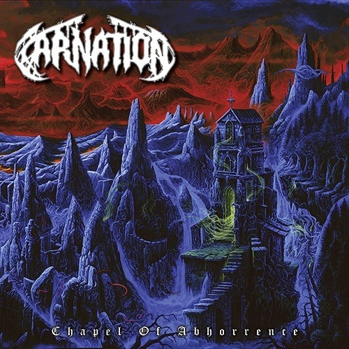 Carnation - Chapel Of Abhorrence (2018)