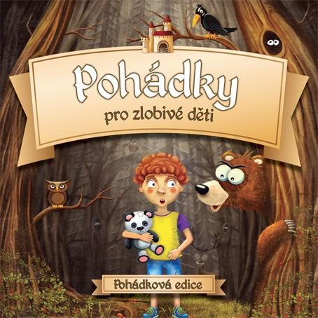 Various Artists - Pohádky pro zlobivé děti