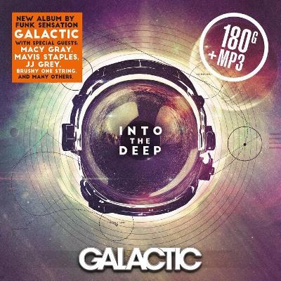 Galactic - Into The Deep - 180 gr. Vinyl