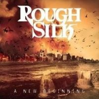 ROUGH SILK - (b) A New Beginning