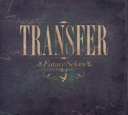 Transfer - Future Selves (2011)
