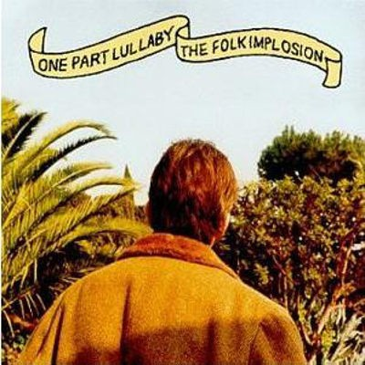 Folk Implosion - One Part Lullaby (1999)