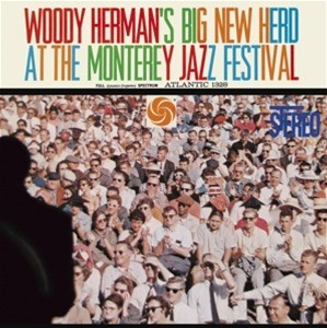 Woody Herman - Big New Herd at the Monterey Jazz F