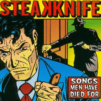 Steakknife - Songs Men Have Died For (1997)