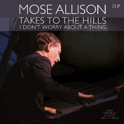 Mose Allison - Takes To The Hills / I Don't Worry About A Thing (Edice 2018) - Vinyl