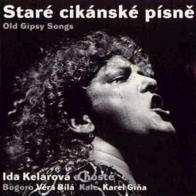 Ida Kelarova - Staré Cikánské Písně (1997)