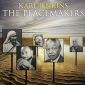 Karl Jenkins - Peacemakers (2012)