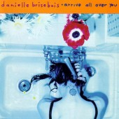 Danielle Brisebois - Arrive All Over You (1994)