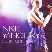 YANOFSKY NIKKI - LIVE IN MONTREAL