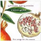 Loreena McKennitt - A Winter Garden Five..