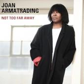 Joan Armatrading - Not Too Far Away (2018)