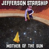 Jefferson Starship - Mother Of The Sun (Digipack, 2020) /EP