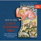 Jan Jakub Ryba/Václav Smetáček - Czech Christmas Mass/Česká mše vánoční