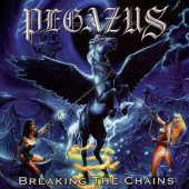 Pegazus - Breaking The Chains (Limited Digipack, Edice 2008)