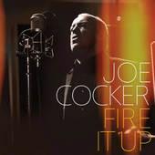 Joe Cocker - Fire It Up (2012)