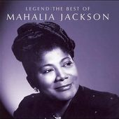 Mahalia Jackson - Legend : The Best of Mahalia Jackson