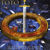 Toto - In The Blink Of An Eye (Greatest Hits 1977-2011) BEST OF