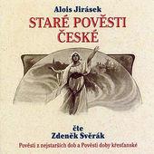 Alois Jirásek - Staré pověsti české/Z. Svěrák