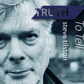Steve Tilston - Truth To Tell (2015)