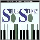 Various Artists - So Blue So Funky: HEROES OF THE HAMMOND