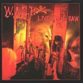 W.A.S.P. - Live... In The Raw (Edice 2003)