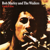 Bob Marley & The Wailers - Catch A Fire (Remastered 2001)