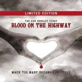 Ken Hensley - Blood On The Highway (Fan Box)