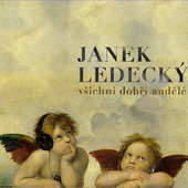 Janek Ledecký - Všichni dobří andělé (2014)