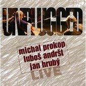Michal Prokop, Luboš Andršt, Jan Hrubý - Unplugged/Live