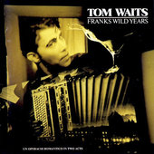 Tom Waits - Franks Wild Years (Edice 1995)