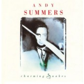 Andy Summers - Charming Snakes /Remaster 2015