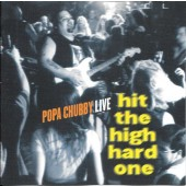 Popa Chubby - Hit The High Hard One (1996)