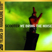 Scooter - We Bring The Noise!: 20 Years Of Hardcore (Reedice 2013)
