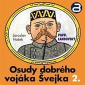 Jaroslav Hašek/Pavel Landovský - Osudy dobrého vojáka Švejka 2 MLUVENE SLOVO