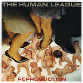 Human League - Reproduction (Remastered 2003)