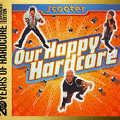 Scooter - Our Happy Hardcore/20 Years Of Hardcore Expanded Edition (2013)