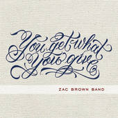 Zac Brown Band - You Get What You Give - 180 gr. Vinyl