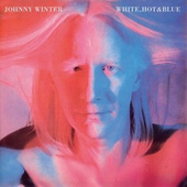 Johnny Winter - White, Hot & Blue (Reedice 2015)