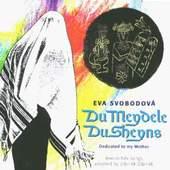 eva svobodov- - du meydele du sheyns zdenek zdenek adapt. jiddisch german folk ZIDOVSKE FOLKOVE PISNE